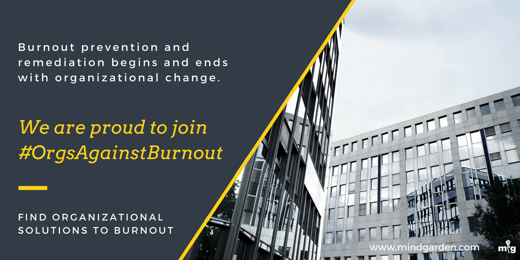 We are proud to join #OrgsAgainstBurnout