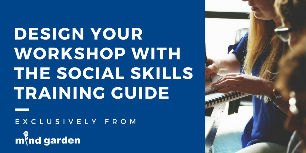 Design Your Workshop with the Social Skills Training Guide